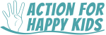 ACTION FOR HAPPY KIDS
